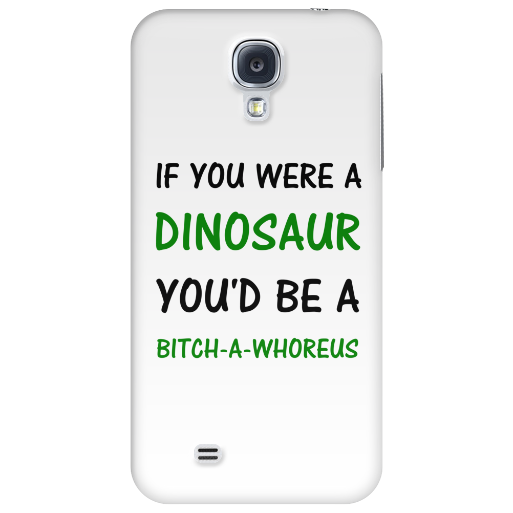 IF YOU WERE A DINOSAUR Phone Case