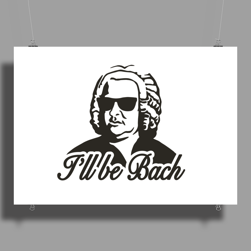 I'll be Bach Poster Print (Landscape)