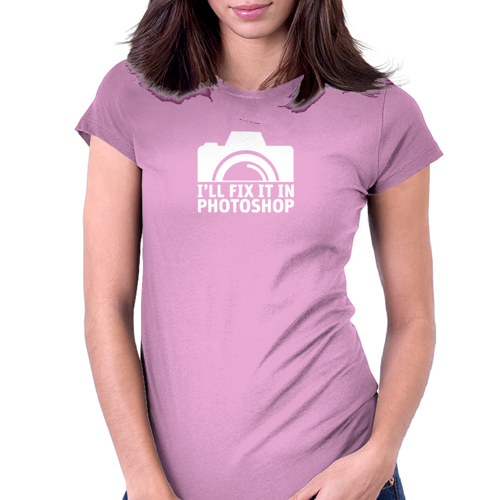I'll Fix It In Photoshop - Funny Photographer Womens Fitted T-Shirt