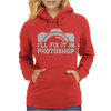 I'll Fix It In Photoshop Womens Hoodie