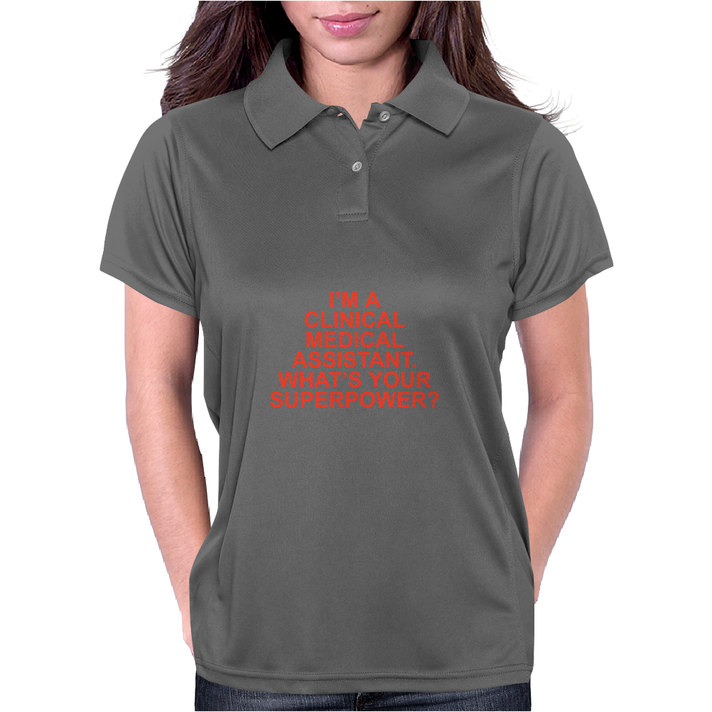 I'M A CLINICAL MEDICAL ASSISTANT WHAT'S YOUR SUPERPOWER? Womens Polo