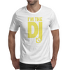 Im A Dj Graphic Tee Mens Mens T-Shirt