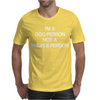 I'M A DOG PERSON NOT A PEOPLE PERSON Mens T-Shirt