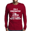 I'm a Firefighter Whats Your Super Power Funny Mens Long Sleeve T-Shirt