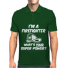 I'm a Firefighter Whats Your Super Power Funny Mens Polo