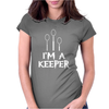 I'm A Keeper Funn Womens Fitted T-Shirt