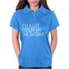 I'M A LOT COOLER ON THE INTERNET Womens Polo