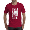 I'm A Paul Heyman Guy Mens T-Shirt