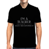 I'm A Teacher What's Your Superpower LADIES Mens Polo