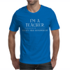 I'm A Teacher What's Your Superpower LADIES Mens T-Shirt