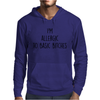I'm allergic to basic bitches Mens Hoodie