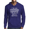 I'm An Engineer Im Good With Maths Mens Hoodie