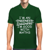 I'm An Engineer Im Good With Maths Mens Polo