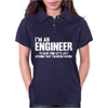 I'm An Engineer I'm Never Wrong Womens Polo
