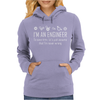 I'm An Engineer To Save Time Never Wrong Womens Hoodie