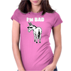 I'm Bad Womens Fitted T-Shirt