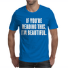 I'm beautiful Mens T-Shirt