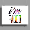 Im Faded Poster Print (Landscape)