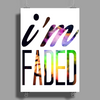 Im Faded Poster Print (Portrait)