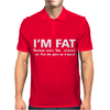 I'm Fat Because funny Mens Polo