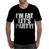 I'm Fat Lets Party Funny Slogan Mens T-Shirt
