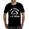 I'm Feeling The Bern Mens T-Shirt