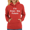 I'm From The Future Womens Hoodie