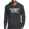 I'm Great In Bed I Can Sleep For Hours Funny Mens Hoodie