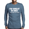 I'm Great In Bed I Can Sleep For Hours Funny Mens Long Sleeve T-Shirt