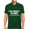 I'm Great In Bed I Can Sleep For Hours Funny Mens Polo