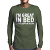I'm Great In Bed I Can Sleep For Hours Mens Long Sleeve T-Shirt