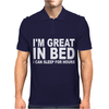 I'm Great In Bed I Can Sleep For Hours Mens Polo