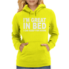 I'm Great In Bed I Can Sleep For Hours Womens Hoodie