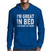 I'M GREAT IN BED Mens Hoodie