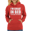 I'm Great In Bed Womens Hoodie