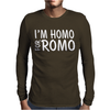 I'm Homo For Romo Mens Long Sleeve T-Shirt