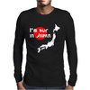 I'm huge in Japan Mens Long Sleeve T-Shirt