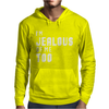 I'm Jealous Of Me Too Mens Hoodie