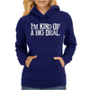 I'M KIND OF A BIG DEAL FREE SHIPPING WORLDWIDE Womens Hoodie