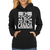 I'm Kind Of A Big Deal In Canada Womens Hoodie