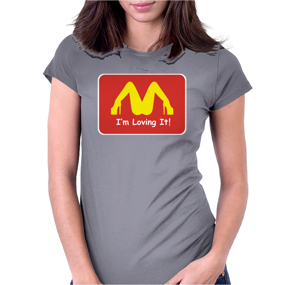 I'M LOVING IT ! FUNNY Womens Fitted T-Shirt