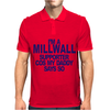I'm Millwall Supporter Mens Polo