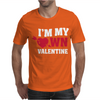 I'm my own valentine Mens T-Shirt