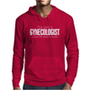 I'm Not A Gynecologist, But I'll Take A Look Mens Hoodie