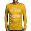 I'm Not A Psychopath Mens Long Sleeve T-Shirt