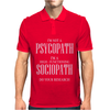 I'm Not A Psychopath Mens Polo