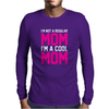 I'm Not A Regular Mom Cool Mens Long Sleeve T-Shirt