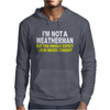 I'M NOT A WEATHERMAN Mens Hoodie
