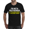 I'M NOT A WEATHERMAN Mens T-Shirt