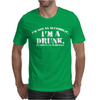 I'm Not Alcoholic I'm A Drunk Mens T-Shirt